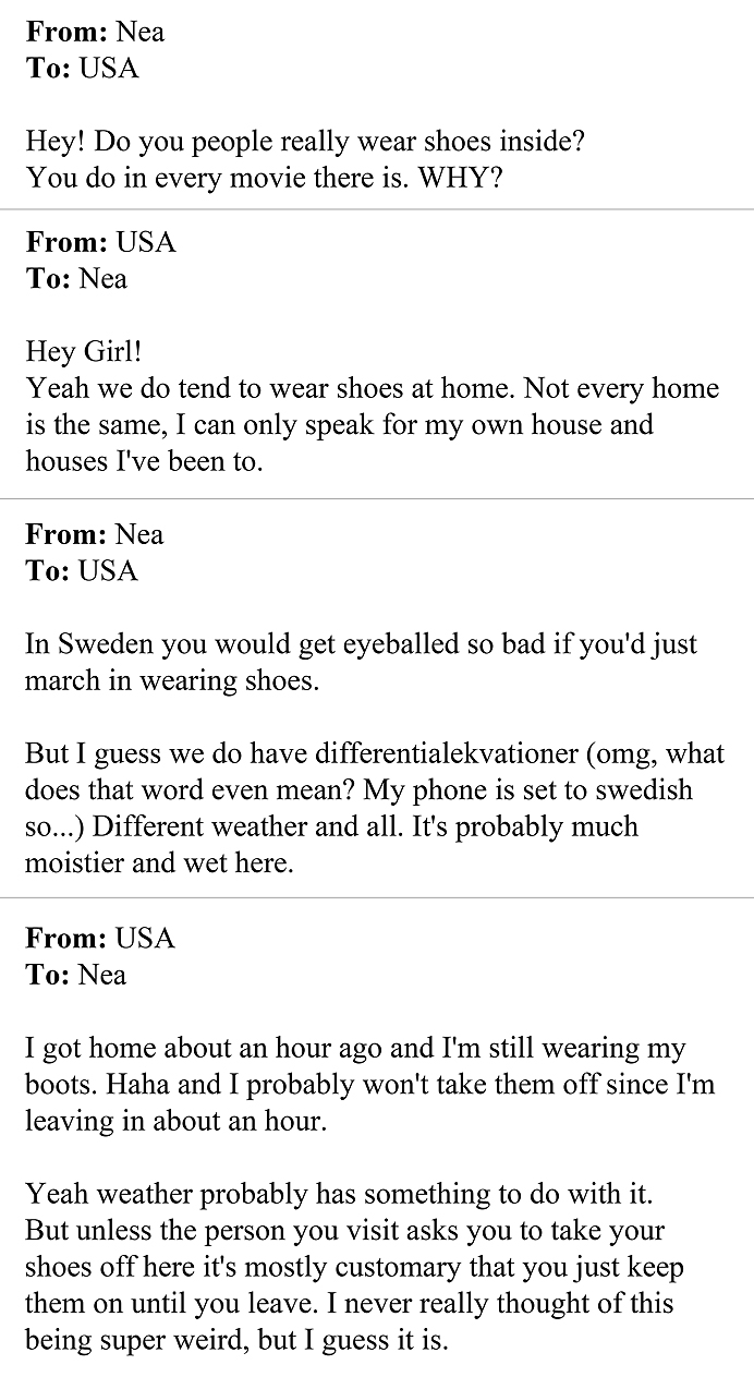 From Nea to USA. A letter to America. Do they wear shoes inside YES THEY DO